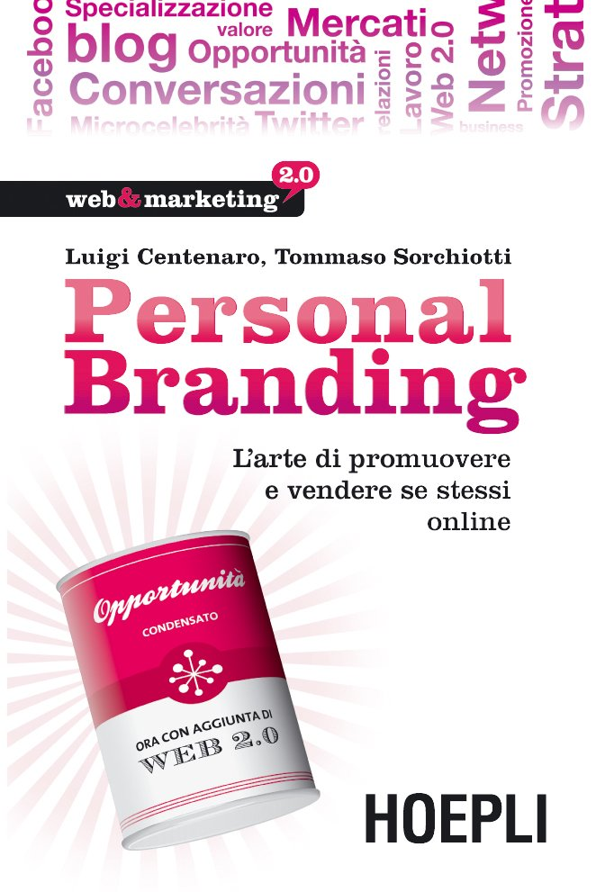 Personal Branding - HOEPLI Edizioni, di Luigi Centenaro e Tommaso Sorchiotti