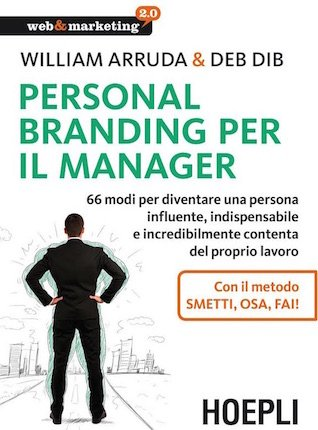 Personal Branding per il Manager di William Arruda e Deb Dib